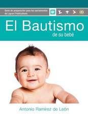 El Bautismo de Su Bebe:  Guia del Participante (Para Padres de Familia)