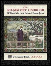 The Kelmscott Chaucer William Morris & Edward Burne-Jones Coloring Book
