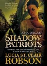 Shadow Patriots:  A Novel of the Revolution