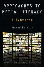 Approaches to Media Literacy:  A Handbook