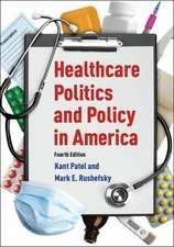 Healthcare Politics and Policy in America