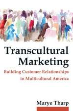 Transcultural Marketing: Building Customer Relationships in Multicultural America