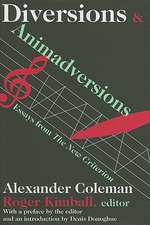 Diversions & Animadversions:  Essays from the New Criterion