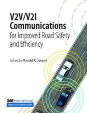 V2V/V2I Communications for Improved Road Safety and Efficiency