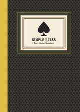 Simple Rules for Card Games:  Instructions and Strategy for Twenty Card Games