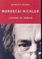 Mordecai Richler: Leaving St Urbain