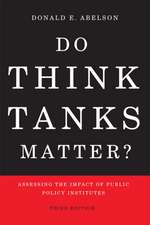 Do Think Tanks Matter? Third Edition: Assessing the Impact of Public Policy Institutes