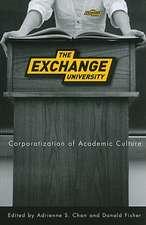 The Exchange University:  Corporatization of Academic Culture