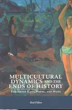 Multicultural Dynamics and the Ends of History:  Exploring Kant, Hegel, and Marx