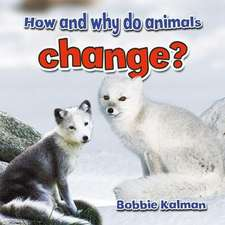 How and Why Do Animals Change?