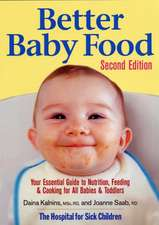 Better Baby Food:  Your Essential Guide to Nutrition, Feeding & Cooking for All Babies & Toddlers