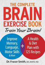 The Complete Brain Exercise Book:  Train Your Brain - Improve Memory, Language, Motor Skills and More