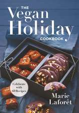 Vegan Holiday Cookbook: Celebrate with  Recipes