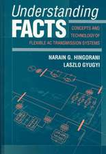 Understanding FACTS: Concepts and Technology of Flexible AC Transmission Systems