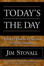 Today's the Day:  Winner's Wisdom to Succeed in Every Situation