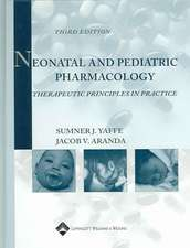 Neonatal and Pediatric Pharmacology: Therapeutic Principles in Practice