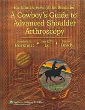 Burkhart's View of the Shoulder: A Cowboy's Guide to Advanced Shoulder Arthroscopy