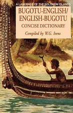 Bugotu-English/English-Bogutu Concise Dictionary:  A Language of the Solomon Islands