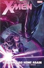 X-Treme X-Men Volume 2: You Can't Go Home Again
