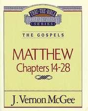 Thru the Bible Vol. 35: The Gospels (Matthew 14-28)