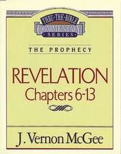Thru the Bible Vol. 59: The Prophecy (Revelation 6-13)