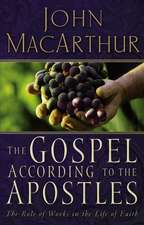 The Gospel According to the Apostles: The Role of Works in a Life of Faith