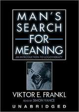 Man S Search for Meaning:  An Introduction to Logotherapy