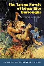 The Tarzan Novels of Edgar Rice Burroughs:  An Illustrated Reader's Guide