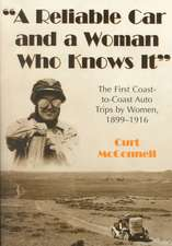 A Reliable Car and a Woman Who Knows It:  The First Coast-To-Coast Auto Trips by Women, 1899-1916
