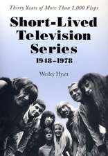 Short-Lived Television Series, 1948-1978:  Thirty Years of More Than 1,000 Flops