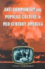Anti-Communism and Popular Culture in Mid-Century America