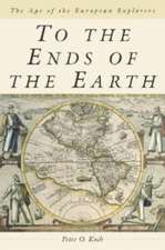 To the Ends of the Earth:  The Age of the European Explorers