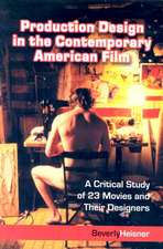 Production Design in the Contemporary American Film:  A Critical Study of 23 Movies and Their Designers