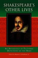 """Shakespeare's Other Lives: """"An Anthology of Fictional Depictions of the Bard"""""""
