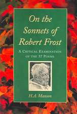 """On the Sonnets of Robert Frost: """"A Critical Examination of the 37 Poems"""""""