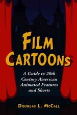 Film Cartoons: A Guide to 20th Century American Animated Features And Shorts