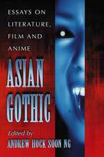 Asian Gothic:  Essays on Literature, Film and Anime