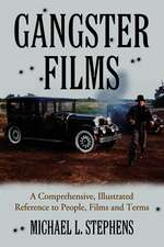 Gangster Films: A Comprehensive, Illustrated Reference to People, Films and Terms