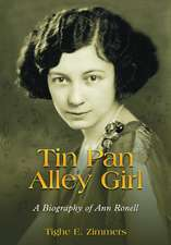 Tin Pan Alley Girl: A Biography of Ann Ronell