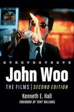 John Woo:  The Films, 2D Ed.