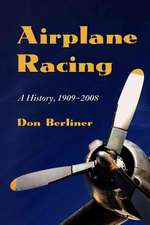 Airplane Racing:  A History, 1909-2008
