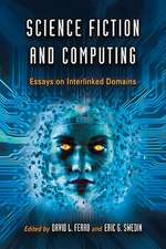 Science Fiction and Computing:  Essays on Interlinked Domains