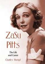 ZaSu Pitts:  The Life and Career