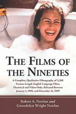 The Films of the Nineties:  A Complete, Qualitative Filmography of Over 3000 Feature-Length English Language Films, Theatrical and Video-Only, Rel