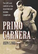 Primo Carnera:  The Life and Career of the Heavyweight Boxing Champion
