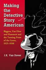 Making the Detective Story American:  Biggers, Van Dine and Hammett and the Turning Point of the Genre, 1925-1930