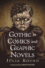 Gothic in Comics and Graphic Novels:  A Critical Approach