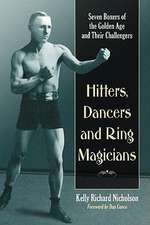 Hitters, Dancers and Ring Magicians:  Seven Boxers of the Golden Age and Their Challengers
