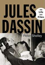 Jules Dassin:  The Life and Films