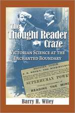 The Thought Reader Craze:  Victorian Science at the Enchanted Boundary